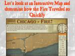 let s look at an interactive map and determine how the fire traveled so quickly