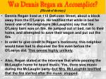 was dennis regan an accomplice his side of the story