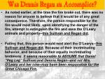 was dennis regan an accomplice