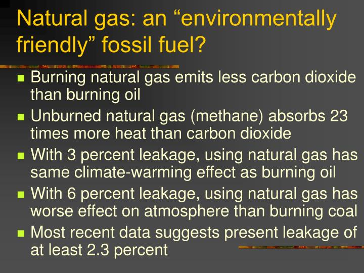 """Natural gas: an """"environmentally friendly"""" fossil fuel?"""