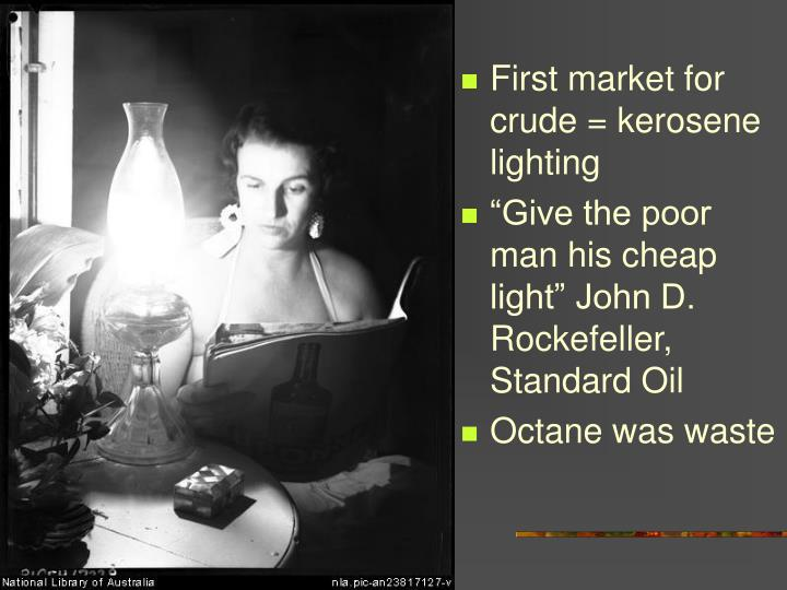 First market for crude = kerosene lighting