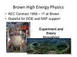 brown high energy physics