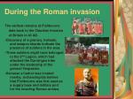 during the roman invasion