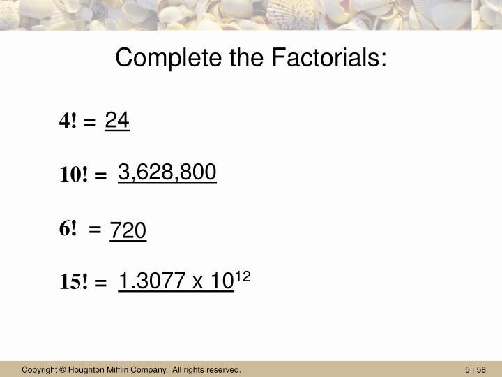 Complete the Factorials: