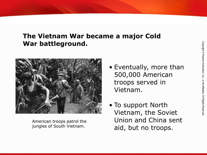 The Vietnam War became a major Cold War battleground.