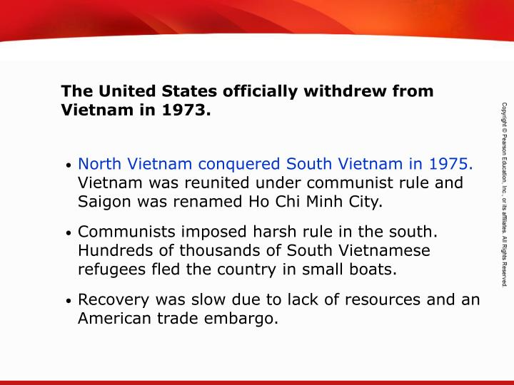 The United States officially withdrew from Vietnam in 1973.