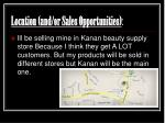 location and or sales opportunities