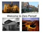 welcome to zero period