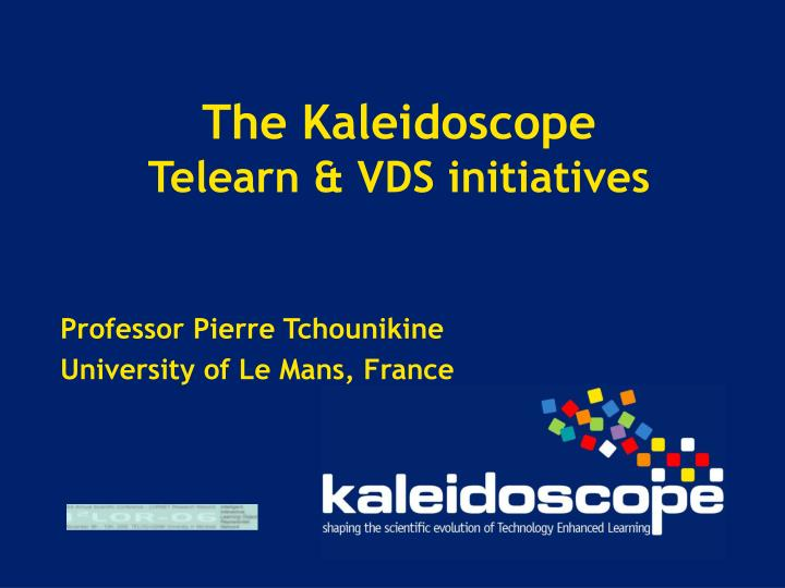 the kaleidoscope telearn vds initiatives n.