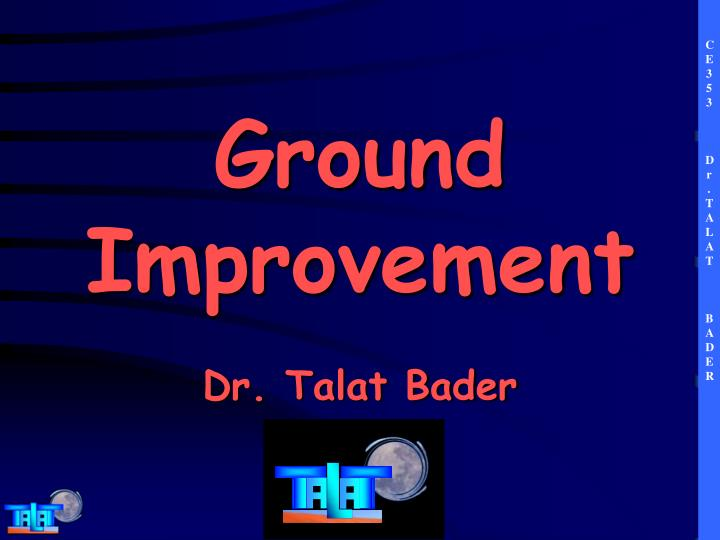 ground improvement dr talat bader n.