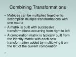 combining transformations