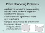 patch rendering problems1