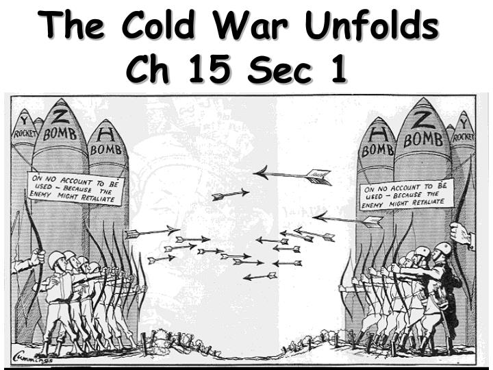 the cold war unfolds ch 15 sec 1 n.
