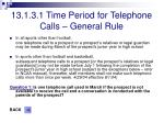 13 1 3 1 time period for telephone calls general rule