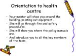 orientation to health centre