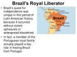 brazil s royal liberator