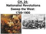 ch 24 nationalist revolutions sweep the west 1789 1900