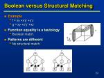 boolean versus structural matching