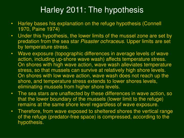 Harley 2011: The hypothesis