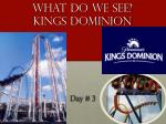 what do we see kings dominion