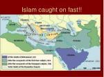 islam caught on fast
