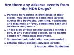 are there any adverse events from the mda drugs