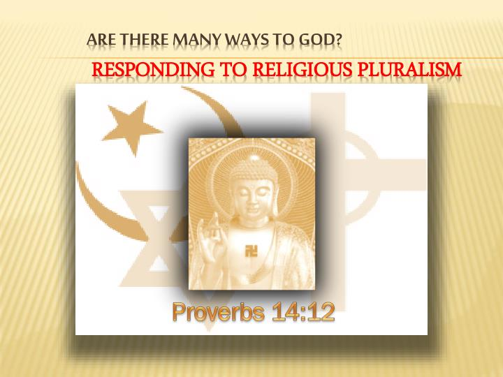 are there many ways to god responding to religious pluralism n.