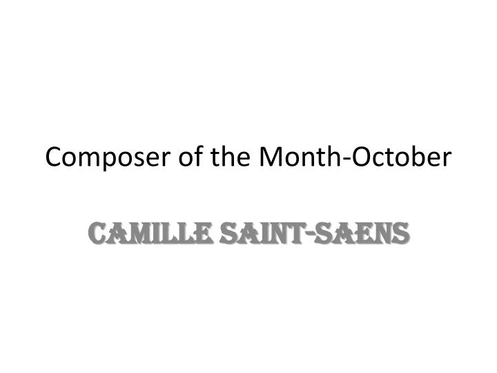 composer of the month october n.