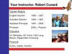 your instructor robert cunard