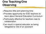 one teaching one observing