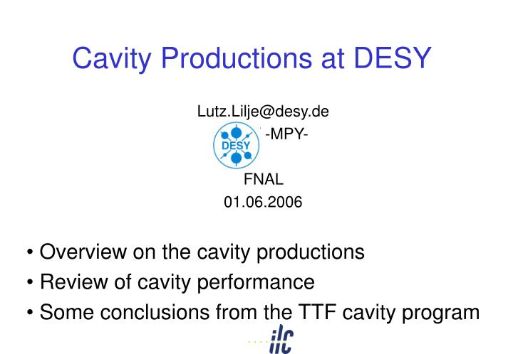 cavity productions at desy n.