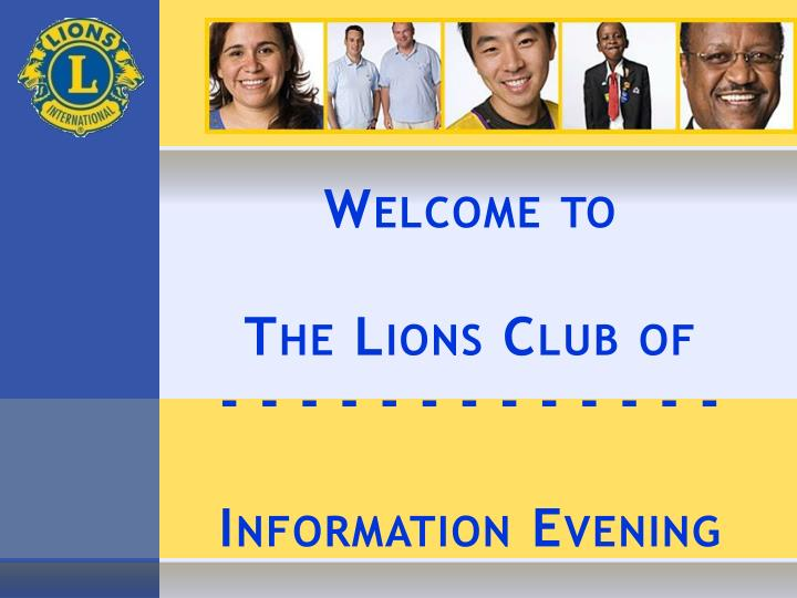 welcome to the lions club of information evening n.