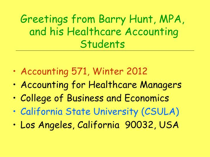 greetings from barry hunt mpa and his healthcare accounting students n.