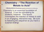 chemistry the reaction of metals to acid