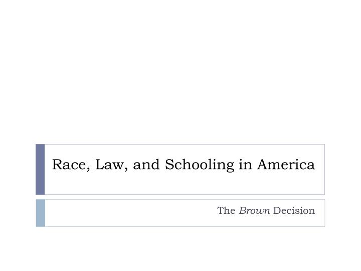 race law and schooling in america n.