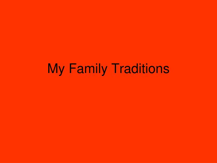 my family traditions n.