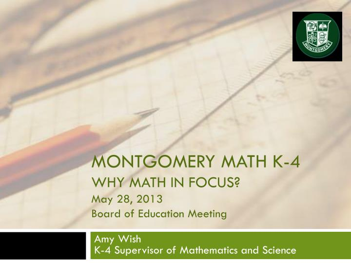 montgomery math k 4 why math in focus may 28 2013 board of education meeting n.