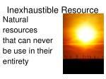 inexhaustible resource