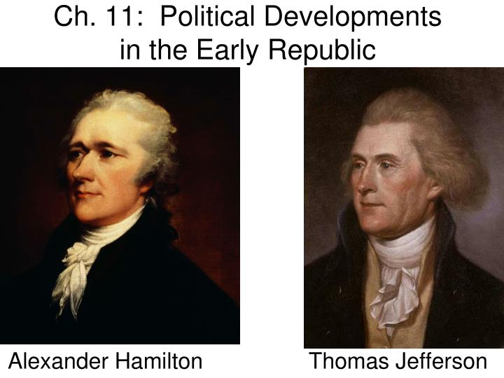 ch 11 political developments in the early republic n.