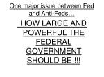 one major issue between fed and anti feds
