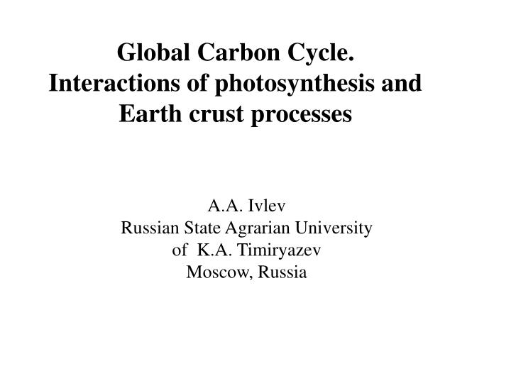 global carbon cycle interactions of photosynthesis and earth crust processes n.