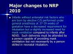 major changes to nrp 2010