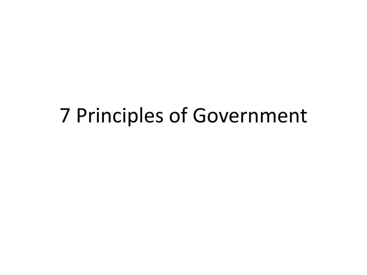 7 principles of government n.
