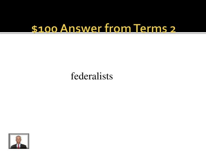 $100 Answer from Terms 2