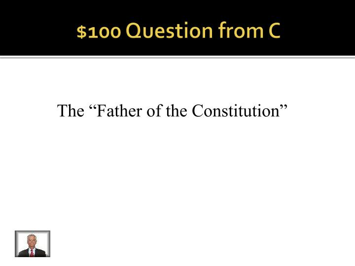 $100 Question from C