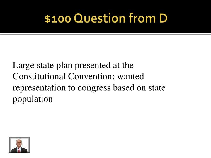 $100 Question from D