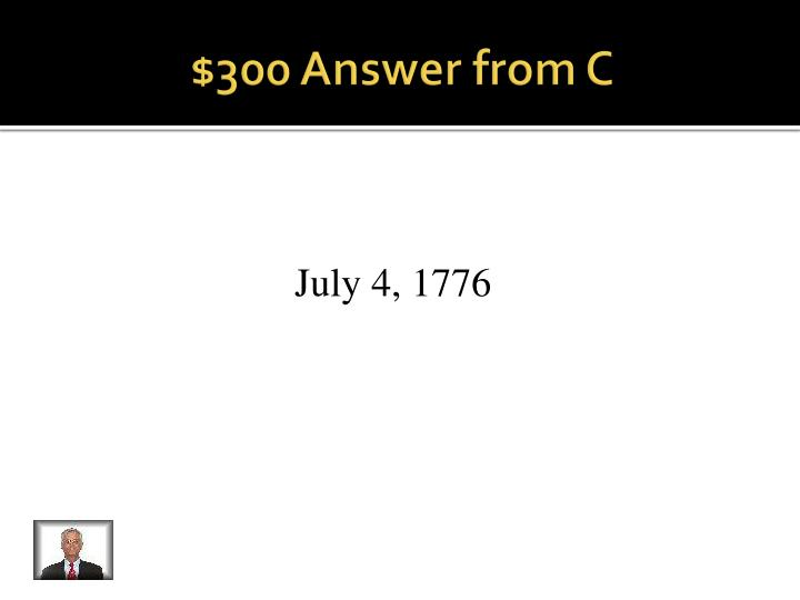 $300 Answer from C