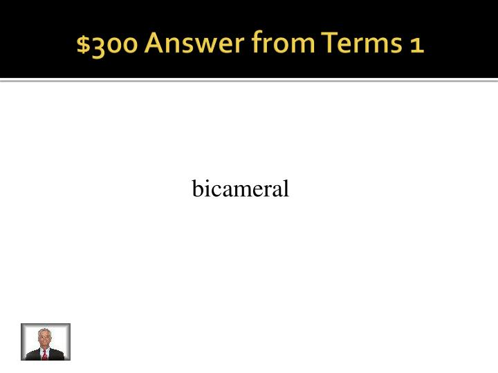 $300 Answer from Terms 1
