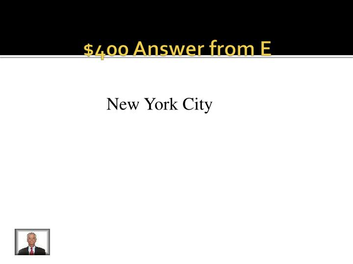 $400 Answer from E