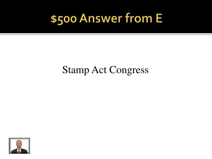 $500 Answer from E